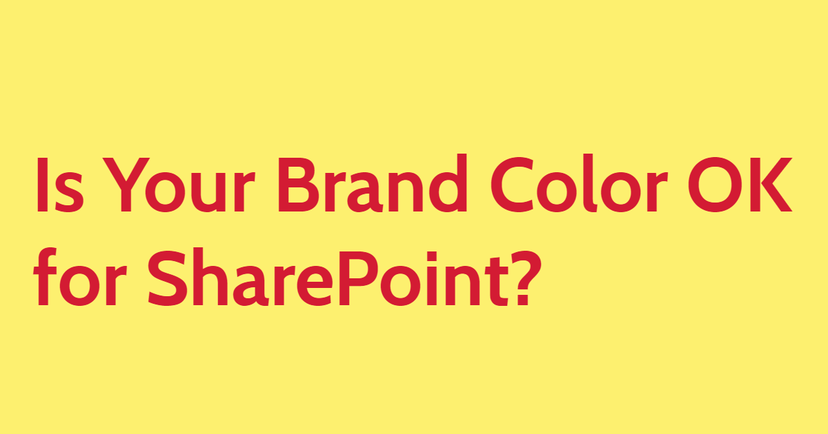 Is Your Brand Color OK for SharePoint?