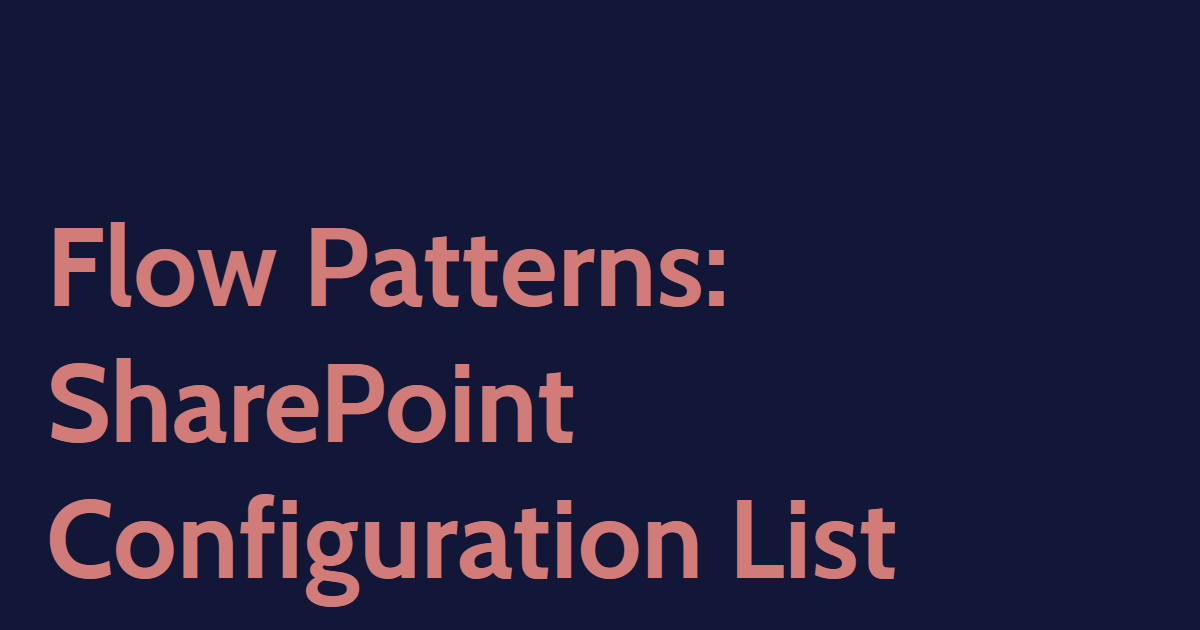 Flow Patterns: SharePoint Configuration List