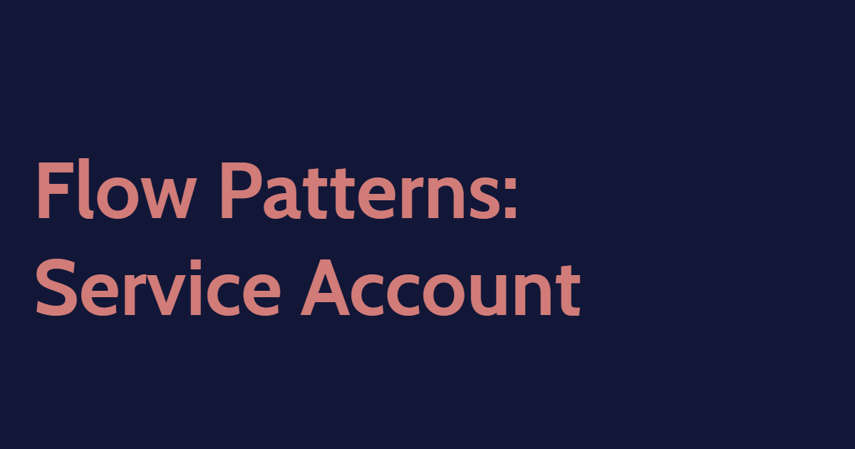 Flow Patterns: Service Account