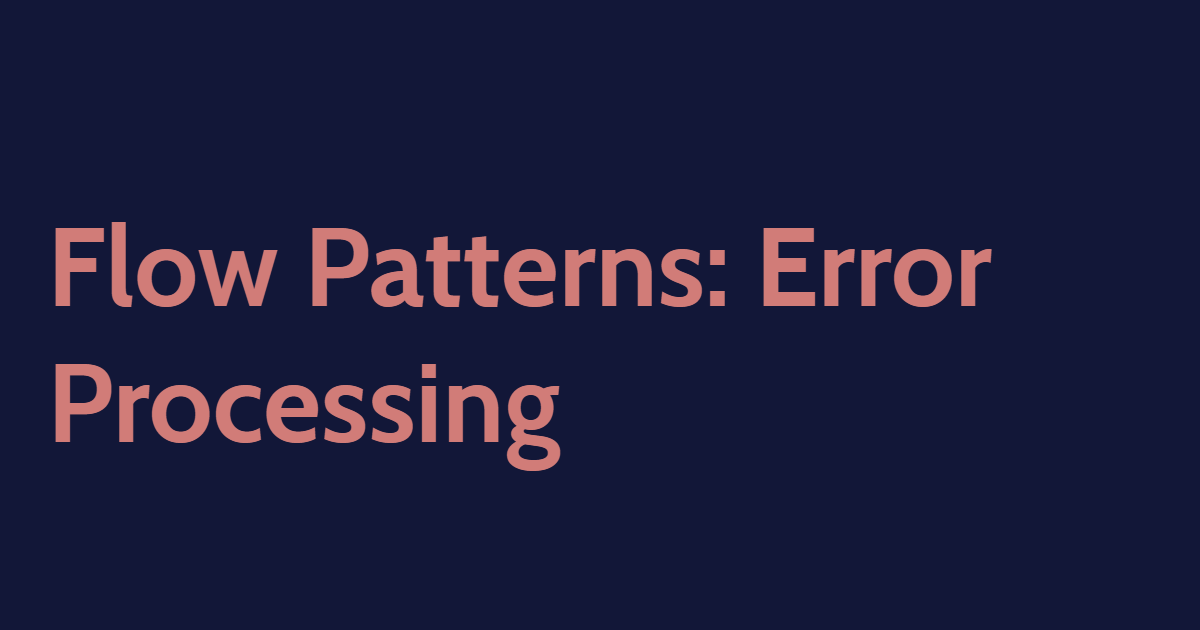 Flow Patterns: Error Processing