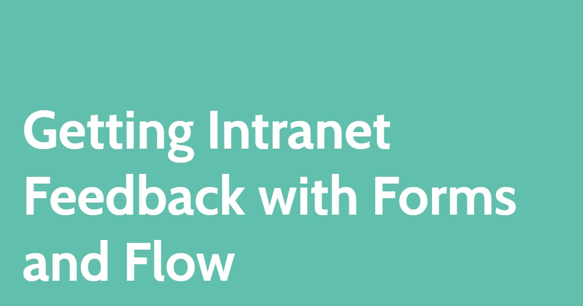 Getting Feedback for SharePoint Intranet with Forms and Flow