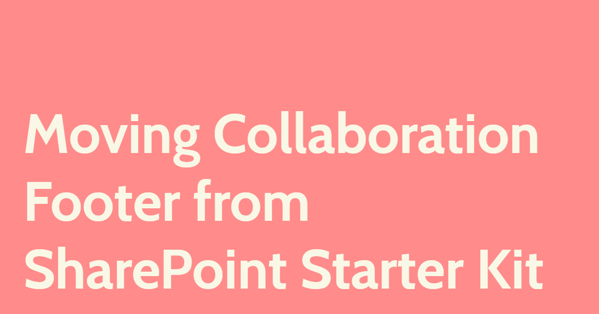 Moving Collaboration Footer from SharePoint Starter Kit